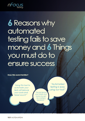 6 Reasons why automated testing fails to save money and 6 Things you must do to ensure succes